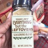 "Trader Joe's ""Everything but the Leftovers"" Seasoning Is Like Thanksgiving in a Spice Mix"