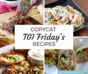 Eat Like It's Friday Every Day: 10 Copycat TGI Friday's Recipes