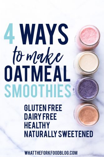 4 Healthy Oatmeal Smoothie Recipes
