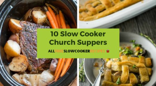 10 Slow Cooker Church Suppers: Some of our Favorites for Your Family