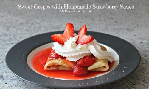 Sweet Crepes with Homemade Strawberry Sauce
