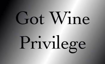 Check Your Wine Privilege!