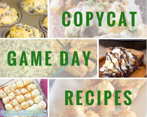7 Copycat Game Day Recipes to Make Your Party a Hit