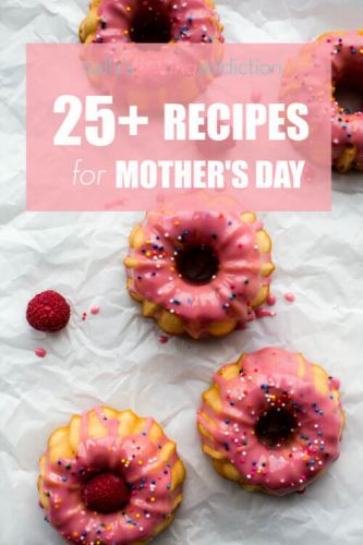 25+ Mother's Day Recipes