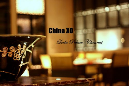 China XO, Leela Palace, Chennai