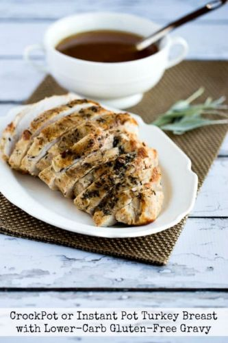 CrockPot or Instant Pot Turkey Breast with Lower-Carb Gluten-Free Gravy