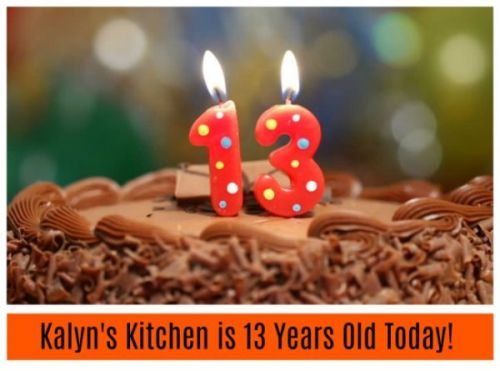 Kalyn's Kitchen turns 13 Years Old