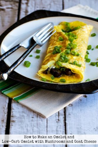 How to Make an Omelet and Low-Carb Omelet with Mushrooms and Goat Cheese