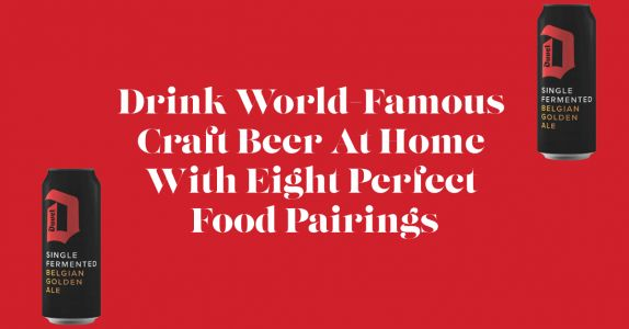 Drink World-Famous Craft Beer at Home With Eight Perfect Food Pairings