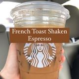 Starbucks's Low-Calorie French Toast Shaken Espresso Is a Secret We Need to Share