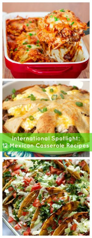 Mexican Casseroles: 12 Easy Recipes
