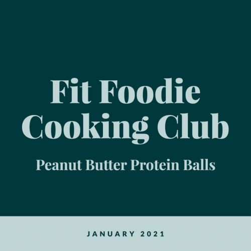 Fit Foodie Cooking Club: January 2021
