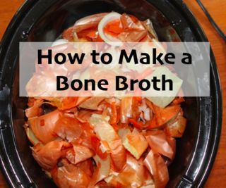 How to Make a Bone Broth