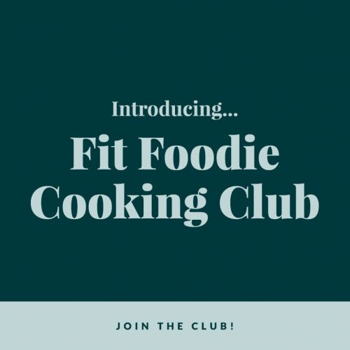 Introducing: Fit Foodie Cooking Club