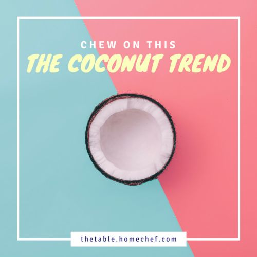 Chew On This: The Coconut Trend