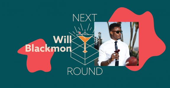 Next Round: NFL Veteran Will Blackmon on Starting the Wine MVP and Converting Athletes from Beer Drinkers to Wine Drinkers