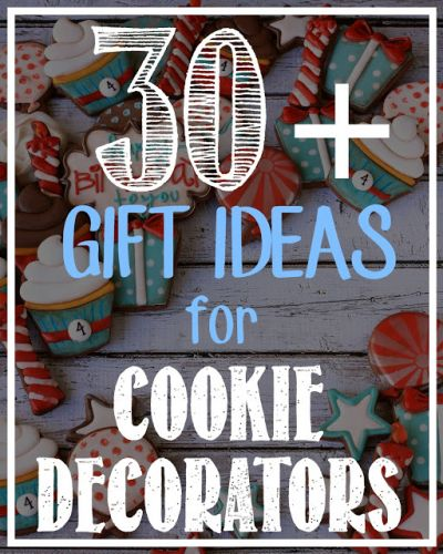 30+ Best Gift Ideas for Cookie Decorators