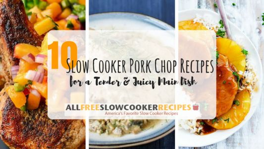 10 Slow Cooker Pork Chop Recipes: Tender and Juicy Main Dish