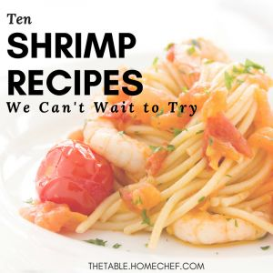 10 Shrimp Recipes We Can't Wait to Try