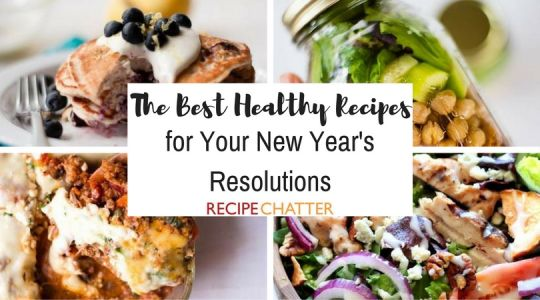 15 Best Healthy Recipes for Your New Year's Resolutions
