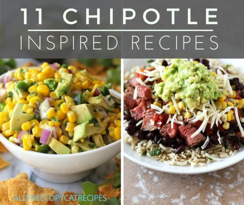 11 Chipotle Inspired Recipes