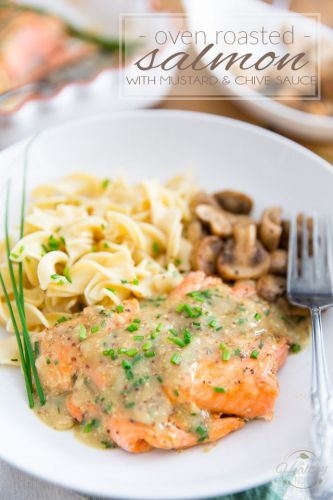 Oven Roasted Salmon with Mustard and Chive Sauce