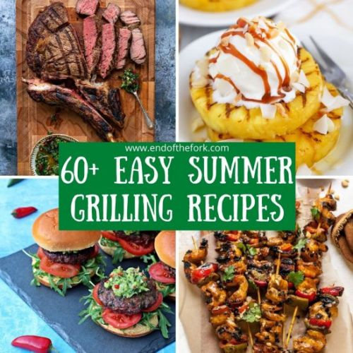 60+ EASY SUMMER GRILLING RECIPES