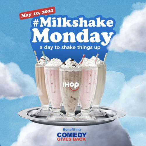 "IHOP Celebrates ""Milkshake Monday"" Nationwide With $50,000 Charitable Donation on Monday, May 10, 2021"