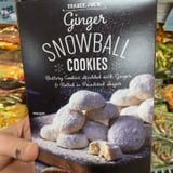 Trader Joe's Ginger Snowball Cookies Are Rolled in Powdered Sugar and Spiked With Lemon