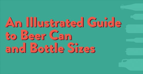 An Illustrated Guide to Beer Can and Bottle Sizes
