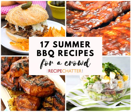 17 Summer BBQ Recipes For a Crowd
